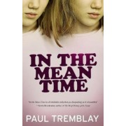 In the Mean Time by Paul Tremblay