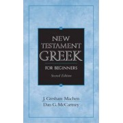 New Testament Greek for Beginners by John Gresham Machen