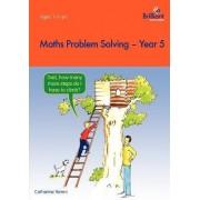 Maths Problem Solving, Year 5 by Caterhine Yemm