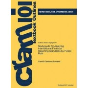 Studyguide for Applying International Financial Reporting Standards by Picker, Ruth by Cram101 Textbook Reviews
