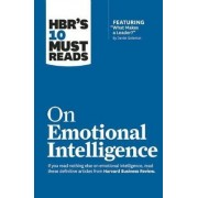 HBR's 10 Must Reads on Emotional Intelligence (with Featured Article What Makes a Leader? by Daniel Goleman) by Harvard Business Review