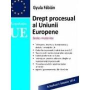 Drept procesual al Uniunii Europene act. 6 ianuarie 2014 - Gyula Fabian