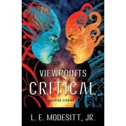Viewpoints Critical by L. E. Modesitt
