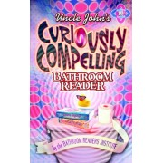 Uncle John's Curiously Compelling Bathroom Reader by Bathroom Readers Institute