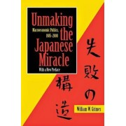 Unmaking the Japanese Miracle by William W. Grimes