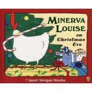 Minerva Louise on Christmas Eve by Janet Morgan Stoeke