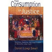 The Consumption of Justice by Daniel Lord Smail