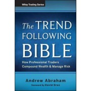 The Trend Following Bible by Andrew Abraham