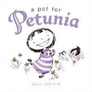 A Pet for Petunia by Paul Schmid