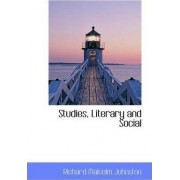 Studies, Literary and Social by Richard Malcolm Johnston
