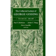 The Collected Letters of George Gissing by George Gissing