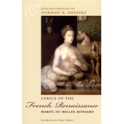 Lyrics of the French Renaissance by Norman R. Shapiro