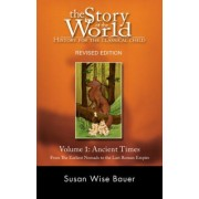 The Story of the World: History for the Classical Child: Ancient Times v. 1 by Susan Wise Bauer