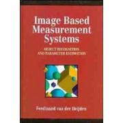 Image Based Measurement Systems by Ferdinand Van Der Heijden