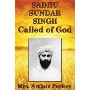 Sadhu Sundar Singh, Called of God by Mrs Arthur Parker