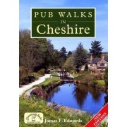 Pub Walks in Cheshire by James F. Edwards