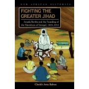 Fighting the Greater Jihad by Cheikh Anta Babou