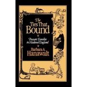 The Ties That Bound by Barbara A. Hanawalt
