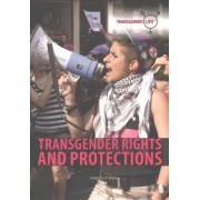 Transgender Rights and Protections by Rebecca T Klein