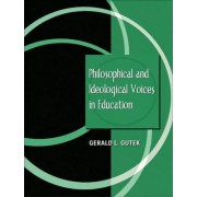 Philosophical and Ideological Voices in Education by George J. Bryjak