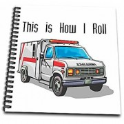 3dRose db_102561_1 This How I Roll Ambulance Emt Design-Drawing Book 8 by 8-Inch