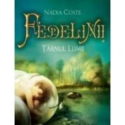 Fedelinii vol.1 Tarmul lumii - Nadia Coste