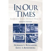 In Our Times by Emily S. Rosenberg