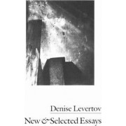 New and Selected Essays by Denise Levertov