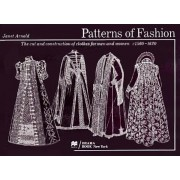 The Cut and Construction of Clothes for Men and Women, C.1560-1620: Patterns of Fashion