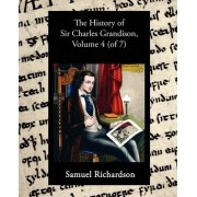 The History of Sir Charles Grandison, Volume 4 (of 7) by Samuel Richardson
