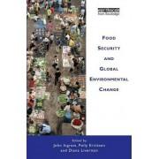 Food Security and Global Environmental Change by John Ingram