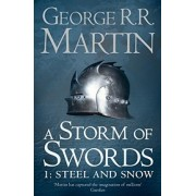 A Storm of Swords: Part 1 Steel and Snow (A Song of Ice and Fire, Book 3): Steel and Snow Pt. 1 by George R. R. Martin
