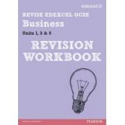 REVISE Edexcel GCSE Business Revision Workbook - Print and Digital Pack by Rob Jones