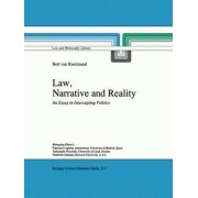 Law, Narrative and Reality by G. C. van Roermund