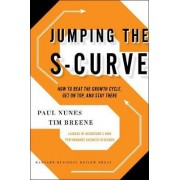 Jumping the S Curve by Paul F. Nunes