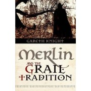 Merlin and the Grail Tradition by Gareth Knight
