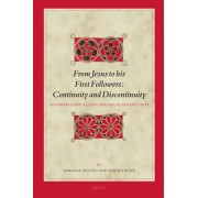 From Jesus to His First Followers: Continuity and Discontinuity: Anthropological and Historical Perspectives