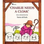 Charlie Needs a Cloak by dePaola