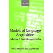 Models of Language Acquisition by Assistant Professor Department of Linguistics Peter Broeder