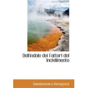 Dell'indole Dei Fattori del Incivilimento by Giandomenico Romagnosi
