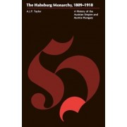 Taylor: the Hapsburg Monarchy, 1809-1918 (Pr Only) by Taylor