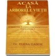 Acasa La Arborele Vietii - Elena Gabor