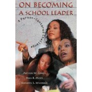 On Becoming a School Leader by MR Arthur W Combs
