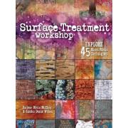 Surface Treatment Workshop by Darlene Olivia McElroy