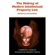 The Making of Modern Intellectual Property Law by Brad Sherman