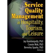 Service Quality Management in Hospitality, Tourism, and Leisure by Kaye Sung Chon
