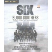 Six: Blood Brothers by Charles W Sasser