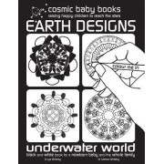 Earth Designs: Underwater World Colouring Book: Black and White Book for a Newborn Baby and the Whole Family: Black and White Book fo