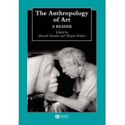 The Anthropology of Art by Howard Morphy