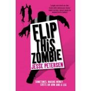 Flip This Zombie by Jesse Petersen